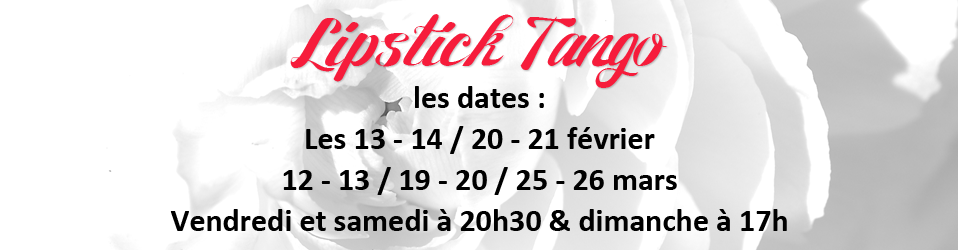 Les dates de LIPSTICK TANGO