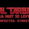 Le nouveau clip d' Al'Tarba : «La nuit se lève» : Infected Streets.