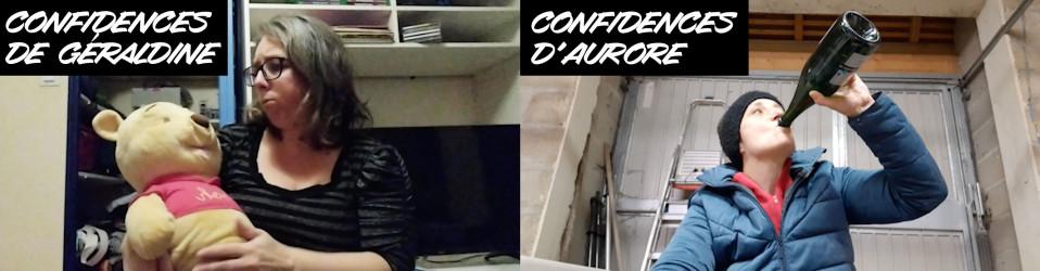 Confidences de Géraldine & d'Aurore.