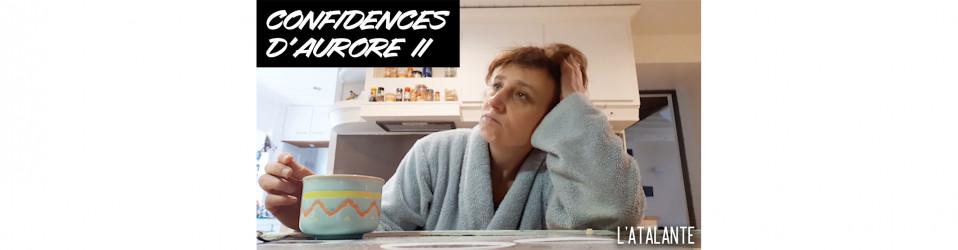 Confidences d'Aurore : «Invisible».