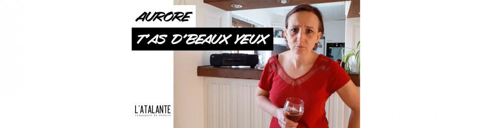 Confidences d'Aurore : «T'AS D'BEAUX YEUX» 👁